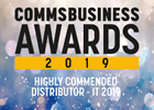Comms Business Awards - Highly commended for Distributor - IT 2019