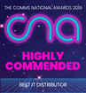 Comms National Awards 2019 - Highly Commended in Best IT Distributor